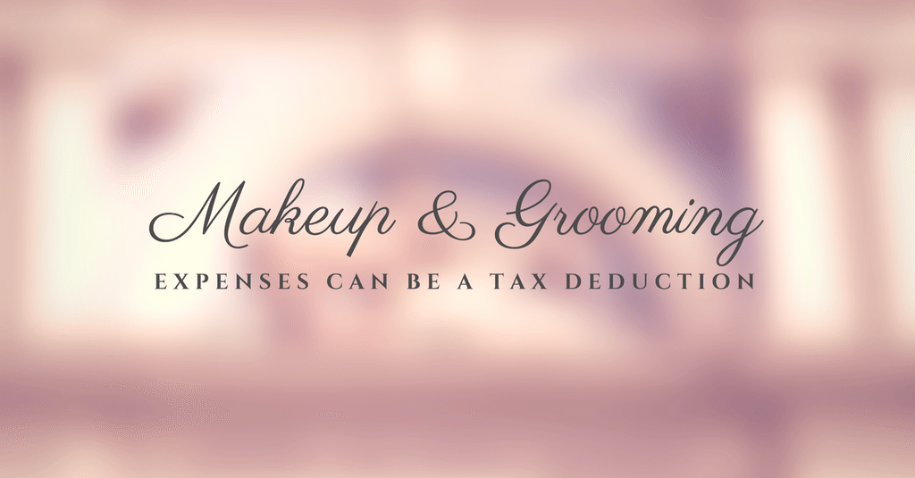 Tax Return - Tax Deduction for Personal Grooming & Makeup?