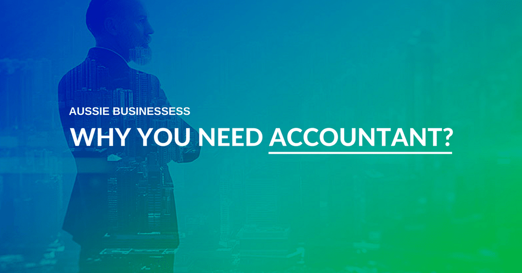 Why you need an accountant?