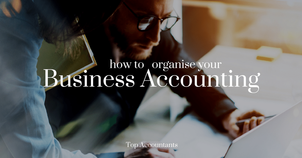 How to Organise your Business Accounting?