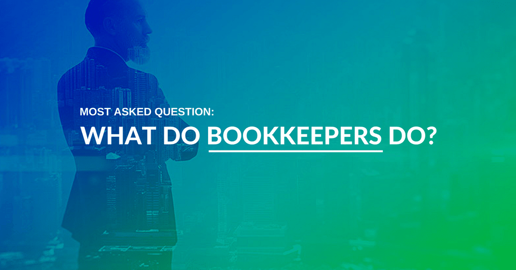What Do Bookkeepers Do?